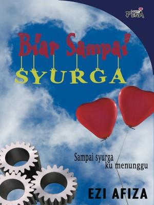 Biar Sampai Syurga by Ezi Afiza from LAYAR PENA ENTERPRISE in General Novel category