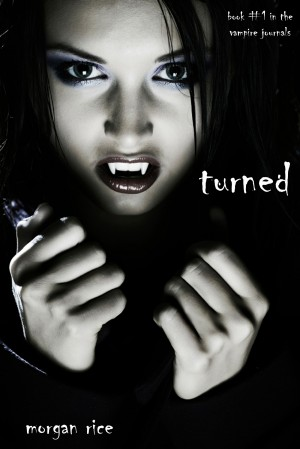 Turned (Book #1 in the Vampire Journals) by Morgan Rice from Lukeman Literary Management in General Academics category