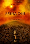 Arena One: Slaverunners (Book #1 of the Survival Trilogy) by Morgan Rice from  in  category