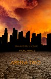 Arena Two (Book #2 of the Survival Trilogy) by Morgan Rice from  in  category