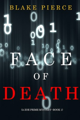 Face of Death (A Zoe Prime Mystery—Book 1)