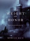 The Weight of Honor (Kings and Sorcerers--Book 3) by Morgan Rice from  in  category