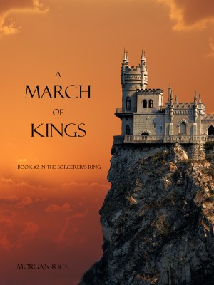 A March of Kings (Book #2 in the Sorcerer's Ring) by Morgan Rice from Lukeman Literary Management in General Academics category
