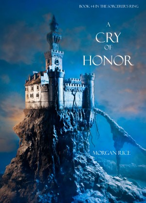 A Cry of Honor (Book #4 in the Sorcerer's Ring) by Morgan Rice from  in  category