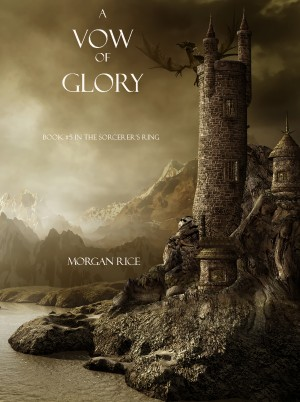A Vow of Glory (Book #5 in the Sorcerer's Ring) by Morgan Rice from Lukeman Literary Management in General Academics category