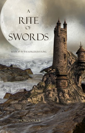 A Rite of Swords (Book #7 in the Sorcerer's Ring) by Morgan Rice from  in  category