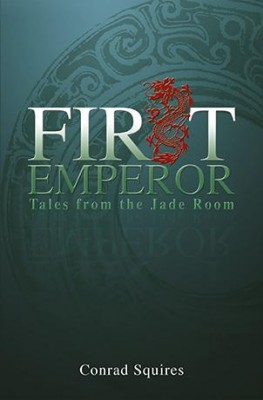 First Emperor: Tales from the Jade Room by Conrad Squires from  in  category