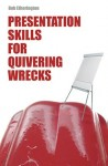 Presentation Skills for Quivering Wrecks by Bob Etherington from  in  category