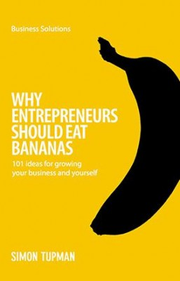 BSS: Why Entrepreneurs Should Eat Bananas by Simon Tupman from Marshall Cavendish International (Asia) Pte Ltd in Business & Management category