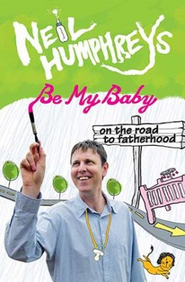 Be My Baby by Neil Humphreys from Marshall Cavendish International (Asia) Pte Ltd in General Novel category