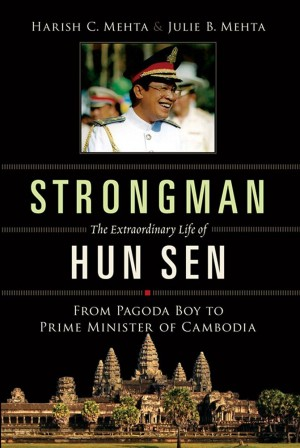Strongman: The Extraordinary Life of Hun Sen by Harish C. Mehta & Julie B. Mehta from Marshall Cavendish International (Asia) Pte Ltd in Autobiography & Biography category