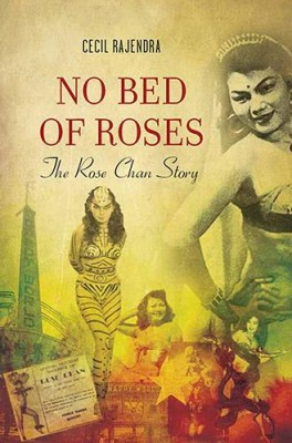 No Bed of Roses: The Rose Chan Story by Cecil Rajendra from Marshall Cavendish International (Asia) Pte Ltd in Autobiography & Biography category