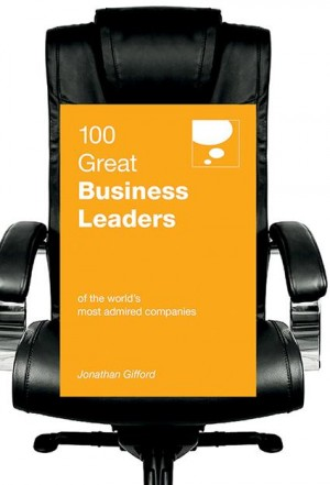 100 Great Business Leaders by Jonathan Gifford from Marshall Cavendish International (Asia) Pte Ltd in Business & Management category