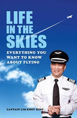 Life in the Skies by Captain Lim Khoy Hing from Marshall Cavendish International (Asia) Pte Ltd in Travel category