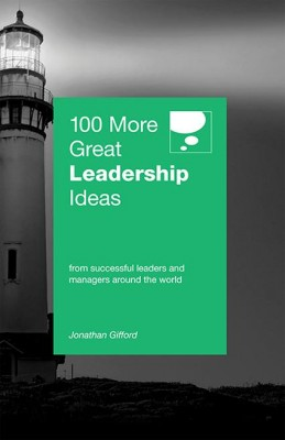 100 More Great Leadership Ideas by Jonathan Gifford from Marshall Cavendish International (Asia) Pte Ltd in Business & Management category