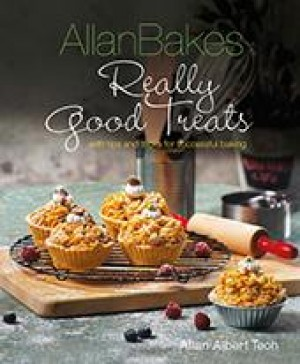 Allan Bakes Really Good Treats by Allan Teoh from Marshall Cavendish International (Asia) Pte Ltd in Recipe & Cooking category