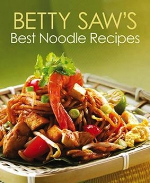Betty Saw's Best Noodle Recipes by Betty Saw from  in  category