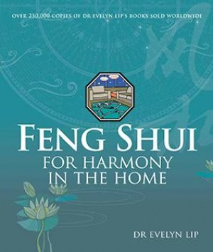 Feng Shui for Harmony in the Home by Evelyn Lip from Marshall Cavendish International (Asia) Pte Ltd in Lifestyle category