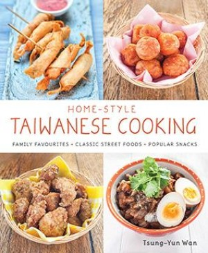 Home-style Taiwanese Cooking by Tsung-Yun Wan from Marshall Cavendish International (Asia) Pte Ltd in Recipe & Cooking category