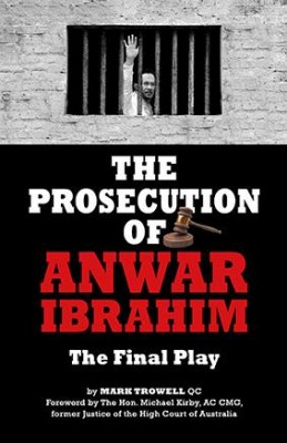 The Prosecution of Anwar Ibrahim: The Final Play