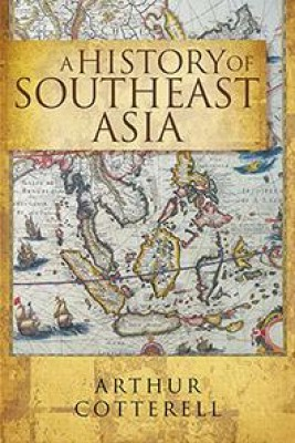 A History of Southeast Asia by Arthur Cotterell from Marshall Cavendish International (Asia) Pte Ltd in History category