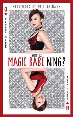 Who is Magic Babe Ning? by Ning Cai from Marshall Cavendish International (Asia) Pte Ltd in Autobiography & Biography category