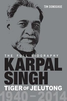 Karpal Singh: Tiger of Jelutong-The Full Biography by Tim Donoghue from Marshall Cavendish International (Asia) Pte Ltd in Autobiography & Biography category