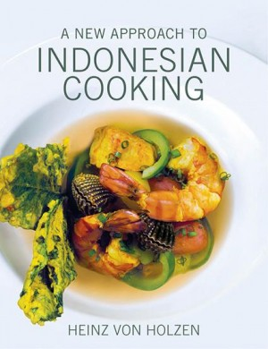 A New Approach to Indonesian Cooking by Heinz Von Holzen from  in  category