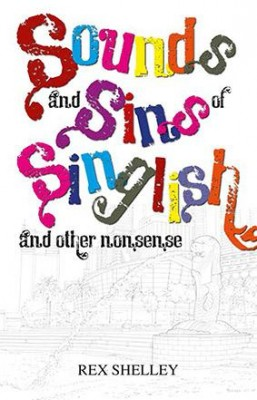 Sounds and Sins of Singlish And other nonsense