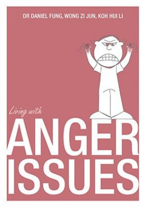 Living with Anger by Dr Rebecca Ang,  Dr Ooi Yoon Phaik from  in  category