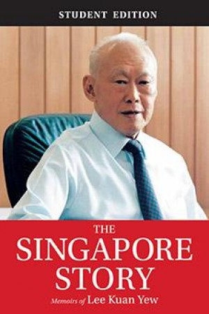 The Singapore Story: (Student Edition) Memoirs of Lee Kuan Yew by Lee Kuan Yew from Marshall Cavendish International (Asia) Pte Ltd in Politics category