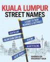 Kuala Lumpur Street Names by Mariana Isa; Maganjeet Kaur from Marshall Cavendish International (Asia) Pte Ltd in  category