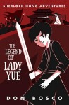 Sherlock Hong: The Legend of Lady Yue by Don Bosco from Marshall Cavendish International (Asia) Pte Ltd in Motivation category