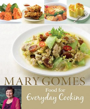 Mary Gomes: Food for Everyday Cooking by Mary Comes from Marshall Cavendish International (Asia) Pte Ltd in Recipe & Cooking category