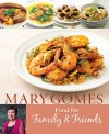 Mary Gomes: Food for Family and Friends by Mary Gomes from  in  category