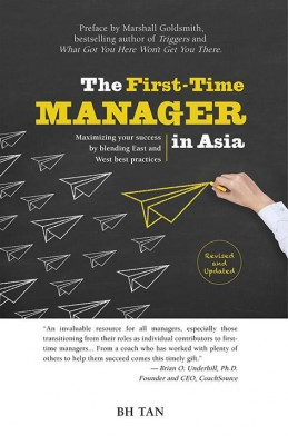 The First-Time Manager in Asia (Revised Edition) by BH Tan from Marshall Cavendish International (Asia) Pte Ltd in Business & Management category
