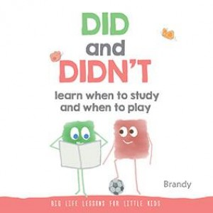 Big Life Lessons for Little Kids: DID and DIDN'T by Brandy from Marshall Cavendish International (Asia) Pte Ltd in Children category
