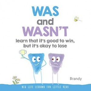 Big Life Lessons for Little Kids: WAS and WASN'T