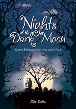 Nights of the Dark Moon by Tutu Dutta from Marshall Cavendish International (Asia) Pte Ltd in Teen Novel category