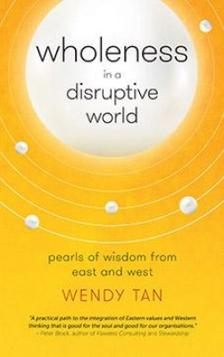 Wholeness in a Disruptive World by Wendy Tan from Marshall Cavendish International (Asia) Pte Ltd in Business & Management category