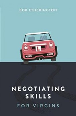 Negotiating Skills for Virgins by Bob Etherington from  in  category