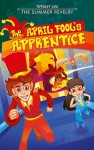 The April Fool's Apprentice-The Summer Revelry