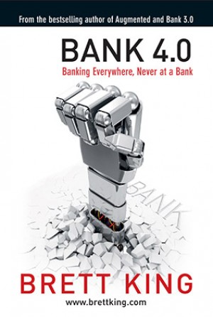 Bank 4.0 - Banking Everywhere, never at a bank