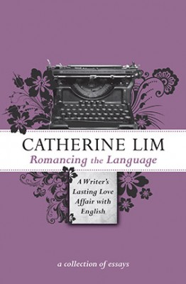 Romancing the Language: A Writer's Lasting Love Affair with English by Catherine Lim from  in  category