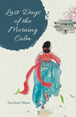 Last Days of the Morning Calm by Tina Jimin Walton from  in  category