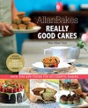 AllanBakes Really Good Cakes (New Edition)