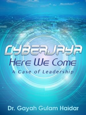 Cyberjaya Here We come: A case of Leadership