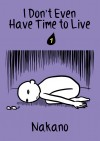 I Don't Even Have Time to Live Vol. 1