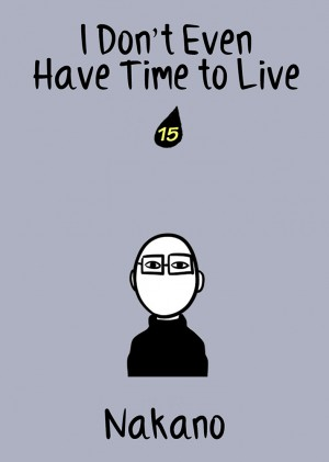 I Don't Even Have Time to Live Vol. 15