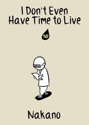 I Don't Even Have Time to Live Vol. 16